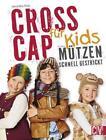 Cross Cap für Kids von Veronika Hug (2015, Taschenbuch)