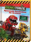 Dinotrux. Spannende Geschichten für Erstleser von Carola Kessel (2016, Gebundene Ausgabe)