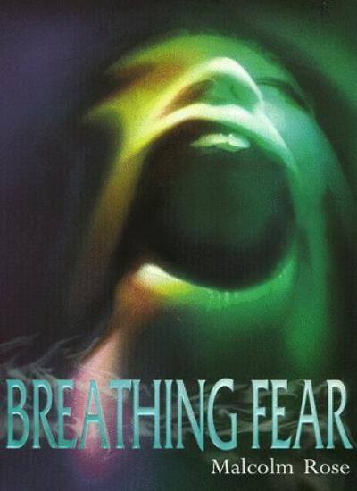 Breathing Fear (Older readers),Malcolm Rose