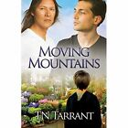 Moving Mountains by Tn Tarrant (Paperback, 2014)