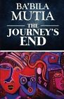 The Journey's End by Ba'bila Mutia (Paperback / softback, 2016)