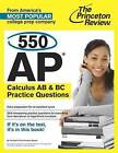 550 AP Calculus AB and BC Practice Questions by Princeton Review (Paperback, 2013)