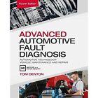 Advanced Automotive Fault Diagnosis by Tom Denton (Paperback, 2016)