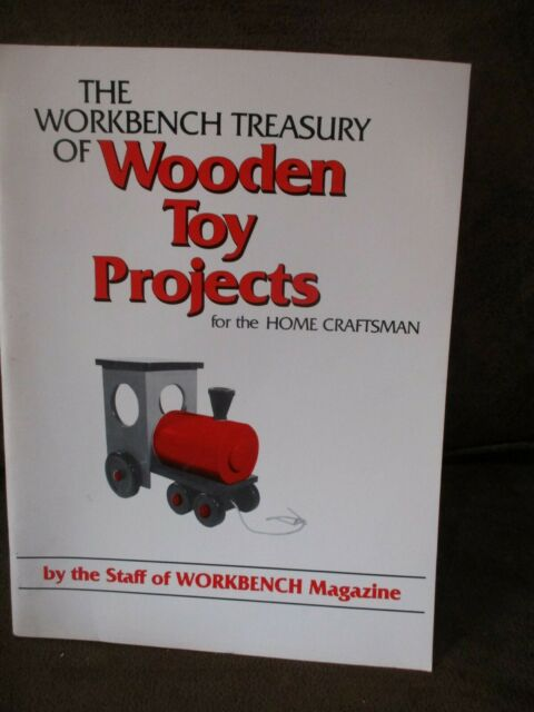 The Workbench Treasury Of Wooden Toy Projects for the Home Craftsman (1982, PB