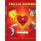 Poetic Humor 9781420838275 by Frank A. Pellegrino Paperback