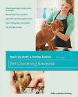 How to Start a Home-Based Pet Grooming Business by Melissa Salzberg, Kathy Salzberg (Paperback, 2011)