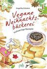 Vegane Weihnachtsbäckerei von Angelika Eckstein (2015, Gebundene Ausgabe)