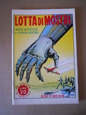 ALBI D'ORO n°18 1946 Lotta di Mostri  Ristampa  [G754] Ottimo