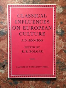 R-R-Bolgar-Classical-influences-on-European-culture-A-D-500-1500-Cambridge1971