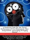 A Prediction Code for the Thrust Performance of Two-Dimensional, Non-Axisynnetric, Converging Diverging Nozzles by Angela M Geatz (Paperback / softback, 2012)