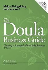 The Doula Business Guide, 2nd Edition : Creating a Successful MotherBaby...