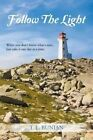 Follow The Light: When you don't know what's next, Just take it one day at a time. by T. L. Bunjan (Paperback, 2013)