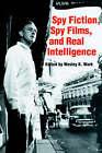 Spy Fiction, Spy Films and Real Intelligence by Taylor & Francis Ltd (Hardback, 1991)