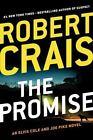 An Elvis Cole Novel: The Promise by Robert Crais (2016, Paperback)