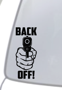 "/""BACK OFF!/"" GUN Vinyl Decal Sticker Car Window Bumper Get Off My Ass Warning jdm"