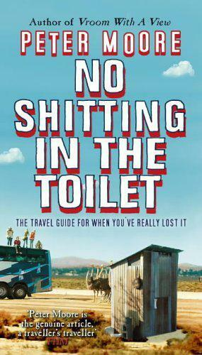 1 of 1 - No Shitting In The Toilet by Peter Moore | Paperback Book | 9780553817362 | NEW