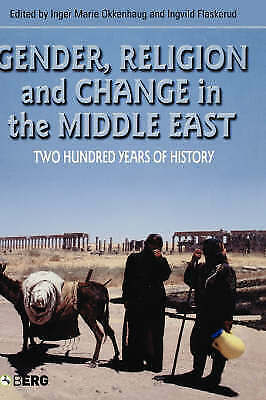 Gender, Religion and Change in the Middle East: Two Hundred Years of History (Cr