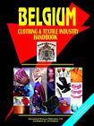 Belgium Clothing & Textile Industry Handbook by International Business Publications, USA (Paperback / softback, 2005)