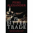 The Bitter Trade by Piers Alexander (Paperback, 2015)