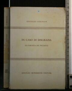 IN CASO DI DISGRAZIA (LA RAGAZZA DEL PECCATO). Georges Simenon. Mondadori.