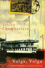 Volga, Volga: A Voyage Down the Great River by Lesley Chamberlain (Paperback, 1996)