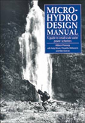 1 of 1 - Micro-hydro Design Manual: A Guide to Small-scale Water Power Schemes: Guide to