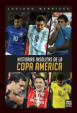 COPA AMERICA UNUSUAL STORIES HISTORIAS INSÓLITAS - Soccer Book, Argentina