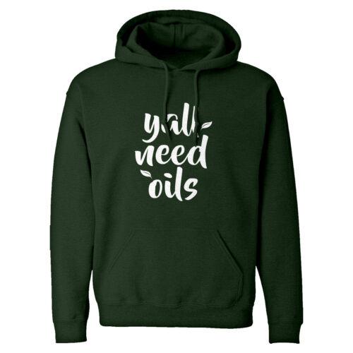 Yall Need Oils Unisex Adult Hoodie #3332