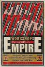 Workshops of Empire: Stegner, Engle, and American Creative Writing During the Cold War by Eric Bennett (Paperback, 2015)