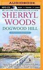 Dogwood Hill by Sherryl Woods (CD-Audio, 2014)