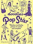 Doodles Pop Star: Fabulous and Funky Pictures to Create and Complete by Katy Jackson (Paperback / softback, 2013)