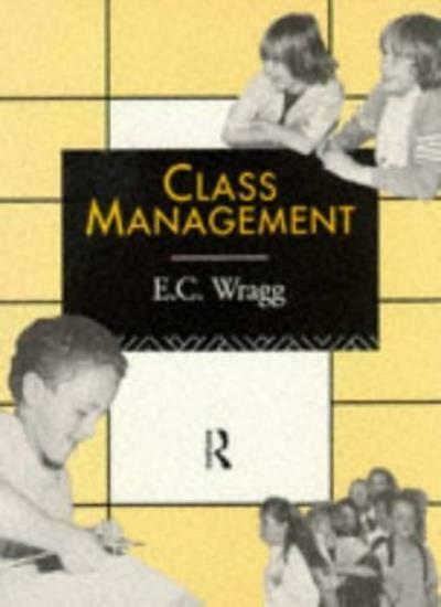 Class Management (Leverhulme Primary Project - Classroom Skills) By Ted Wragg