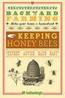 Backyard Farming: Keeping Honey Bees: From Hive Management to Honey Harvesting and More by Kim Pezza (Paperback, 2013)