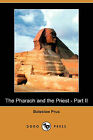 The Pharaoh and the Priest - Part II (Dodo Press) by Boleslaw Prus (Paperback / softback, 2009)
