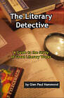 Literary Detective: A Guide to the Study of Great Literary Works by Glen Paul Hammond (Paperback, 2008)