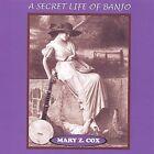 A Secret Life of Banjo * by Mary Z. Cox (CD, Apr-2004, Mary Z. Cox)
