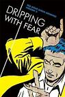 Dripping With Fear: The Steve Ditko Archives Vol. 5 by Steve Ditko (Hardback, 2015)