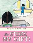 Her Story, My Gift! by Ed D Dr Arivia a Parks (Paperback / softback, 2014)