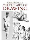 On the Art of Drawing by Robert Fawcett (Paperback, 2008)