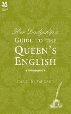 Good, Her Ladyship's Guide to the Queen's English, Caroline Taggart, Book