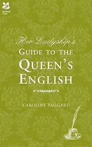Her-Ladyships-Guide-to-the-Queens-English-Taggart-Caroline-Used-Good-Book