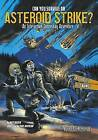 Can You Survive an Asteroid Strike?: An Interactive Doomsday Adventure by Matt Doeden (Paperback, 2016)