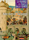 Living Through History: Core Book. Medieval Realms by Nigel Kelly, Rosemary Rees, Jane Shuter (Paperback, 1997)
