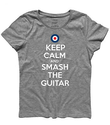 t-shirt KEEP CALM AND SMASH THE GUITAR PETE TOWNSHEND THE WHO MAN WOMAN CHILD