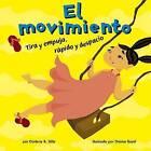 El Movimiento: Tira y Empuja, Rapido y Despacio by Darlene R Stille (Hardback, 2007)