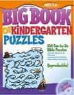 Big Book of Kindergarten Puzzles: 104 Fun-To-Do Bible Puzzles by Gospel Light Publications (Mixed media product, 2011)