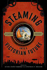 Steaming into a Victorian Future: A Steampunk Anthology by Scarecrow Press (Hardback, 2012)