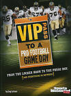 VIP Pass to a Pro Football Game Day: From the Locker Room to the Press Box (and Everything in Between) by Clay Latimer (Paperback / softback, 2011)