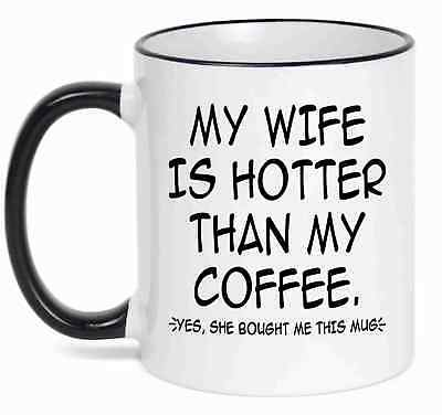 My Wife Is Hotter Than My Coffee Gift For Husband From Wife