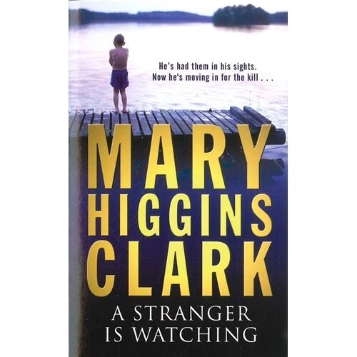 MARY HIGGINS CLARK  __ A STRANGER IS WATCHING ___ BRAND NEW ___ FREEPOST UK